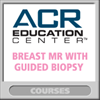 Breast MR with Guided Biopsy - November 16-17, 2020